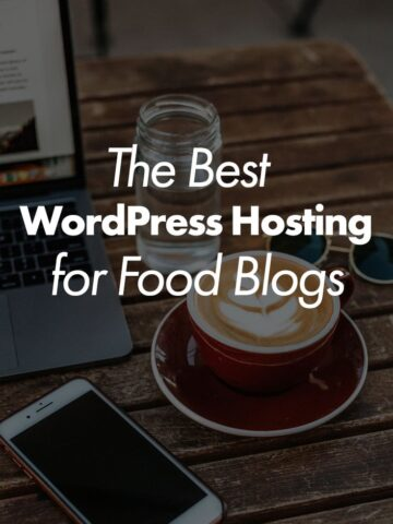 The Best Wordpress Hosting for Food Blogs