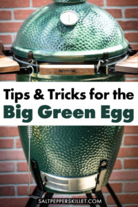 Tips and Tricks in the Big Green Egg