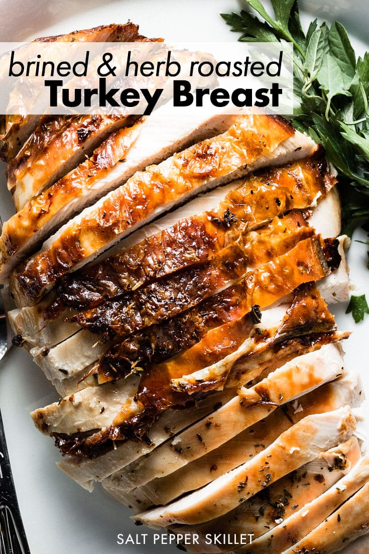 Brined and Herb Roasted Turkey Breast. Roasting just the turkey breast is a delicious, quick and pain free alternative to cooking a whole turkey. #turkey #weeknightrecipe