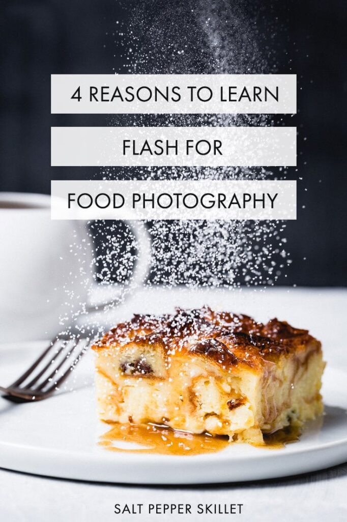 4 reasons to learn flash for food photography