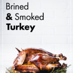 Perfect brined and smoked turkey