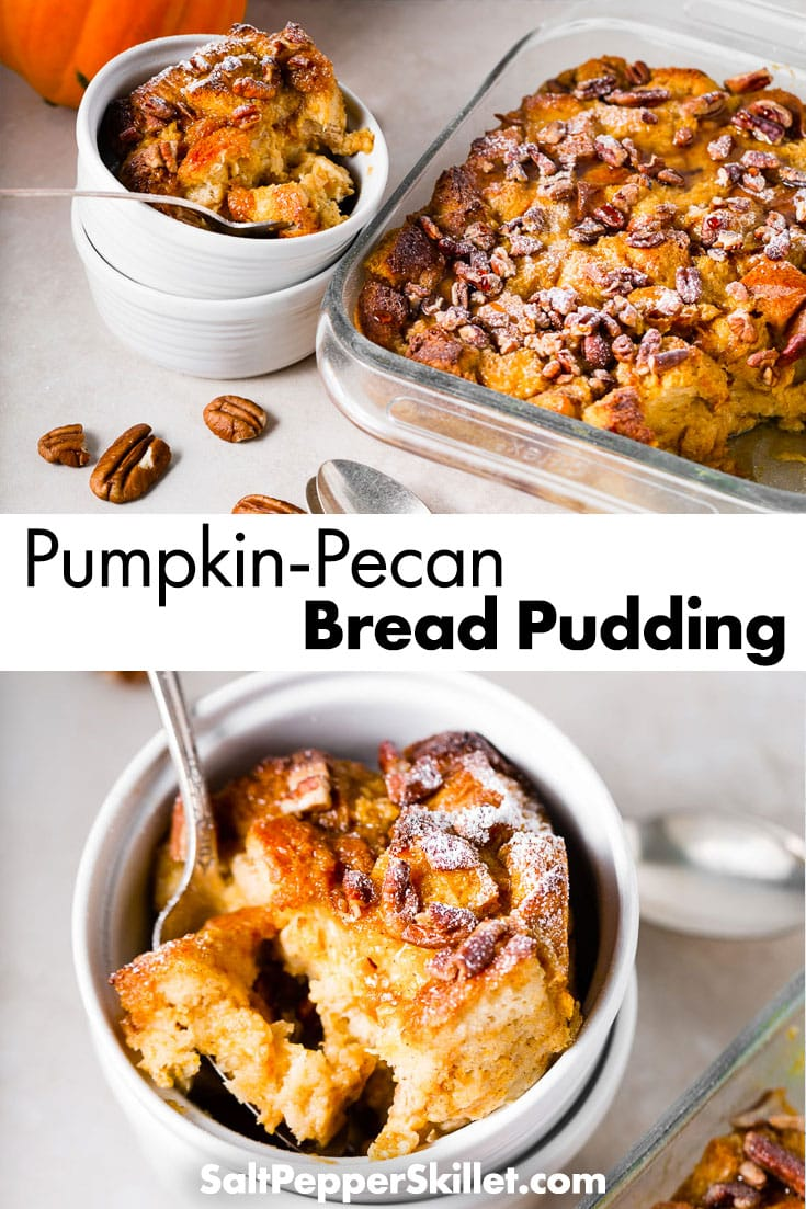 This absolutely delicious Pumpkin-Pecan Bread Pudding recipe tastes a lot like a pumpkin pie, but with an amazing texture and a crunchy top from the pecans & maple syrup. #saltpepperskillet #breadpudding #pumpkin #pumpkinpecanbreadpudding #dessert #falln #sweet